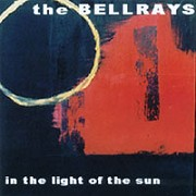 The Bellrays - In the Light of the Sun