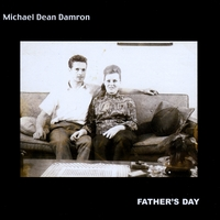 Michael Dean Damron - Father's Day