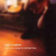 Sean Croghan - From Burnt Orange To Midnight Blue