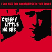 I Can Lick Any Son of a Bitch in the House - Creepy Little Noises